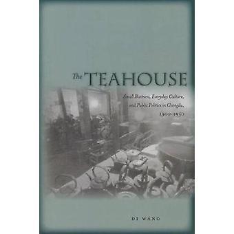 Das Teehaus - Kleinbetrieb - Alltagskultur- und öffentliche Politik