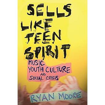 Verkauft wie Teen Spirit - Musik - Jugend-Kultur- und soziale Krise durch