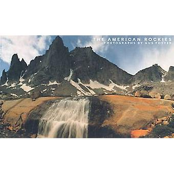 The American Rockies (Illustrated edition) by Gus Foster - 9780826330