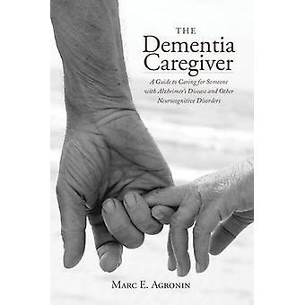 O cuidador de demência - um guia para gostar de alguém com Alzheimer'