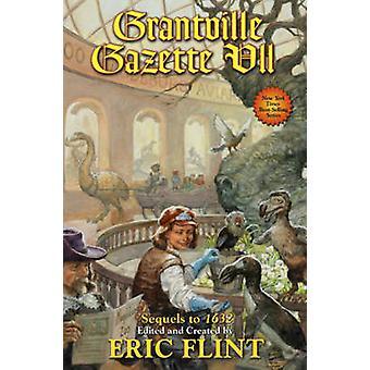 Grantville Gazette - Pt. 7 by Eric Flint - 9781476780290 Book