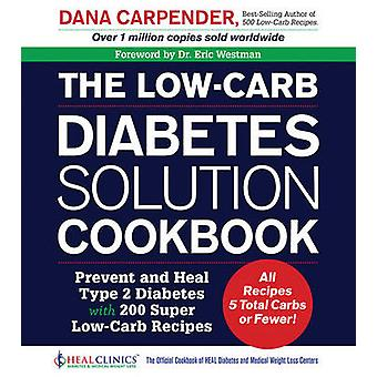 The Low-Carb Diabetes Solution Cookbook - Prevent and Heal Type 2 Diab