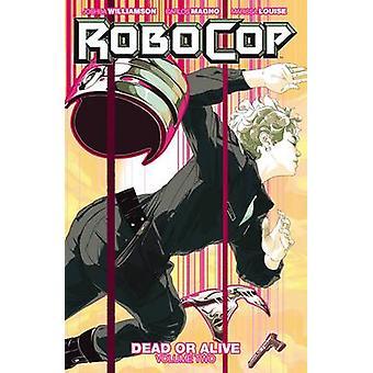 Robocop - död eller levande - Vol. 2 av Joshua Williamson - Carlos Magno-
