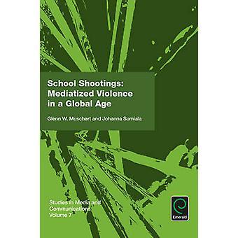 School Shootings - gemediatiseerde geweld in een mondiale tijdperk door Glenn W. Mus