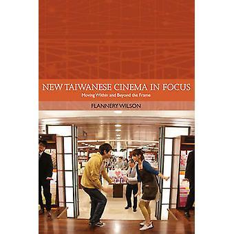 Nowe kino tajwański w Focus - Przeprowadzka w obrębie i poza ramy przez