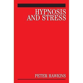 Hypnose et Stress: un Guide pour les cliniciens