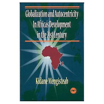 Globalisering en autocentricity in de ontwikkeling van Afrika in de 21e eeuw