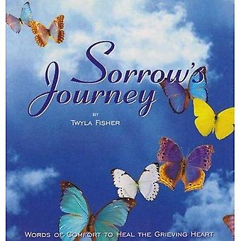 Sorrows Journey: Words of Comfort to Heal the Grieving Heart