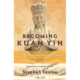 Becoming Kuan Yin