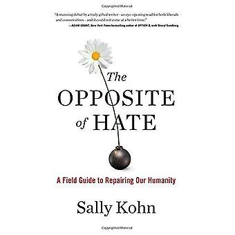 Het tegenovergestelde van haat: A Field Guide to herstellen onze menselijkheid