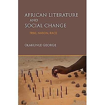 Littérature africaine et changement Social: tribu, Nation, Race
