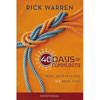 40 Days of Community Devotional What on Earth Are We Here For by Warren & Rick