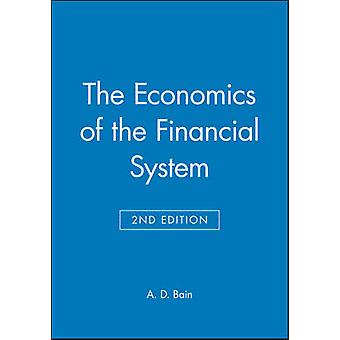 The Economics of the Financial System by Bain & A. D.