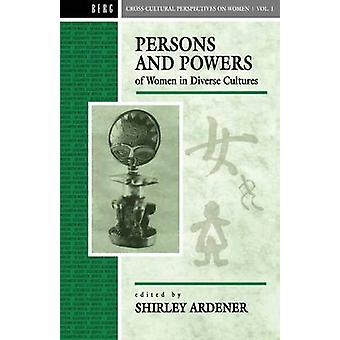Persons and Powers of Women in Diverse Cultures by Ardener & Shirley