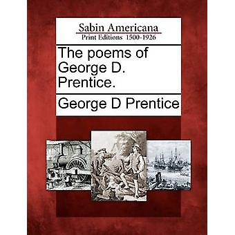 The poems of George D. Prentice. by Prentice & George D