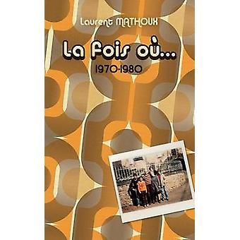 La fois o... by Mathoux & Laurent