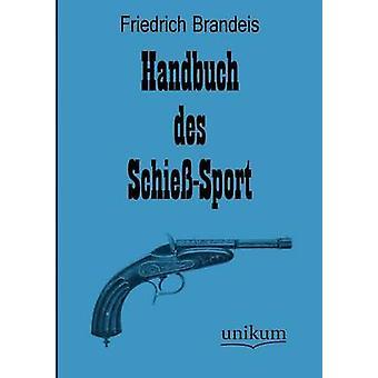 Handbuch des SchieSport by Brandeis & Friedrich