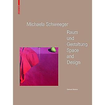 Michaela Schweeger - Raum und Gestaltung / Space and Design - n.a. by