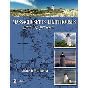 Massachusetts Lighthouses - Past & Present by Arthur P. Richmond - 978