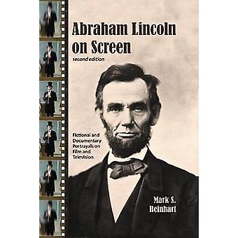 Abraham Lincoln on Screen - Fictional and Documentary Portrayals on Fi