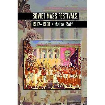 Soviet Mass Festivals - 1917-1991 by Malte Rolf - 9780822962397 Book