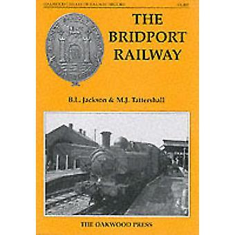 The Bridport Railway by Brian L. Jackson - M.J. Tattershall - 9780853