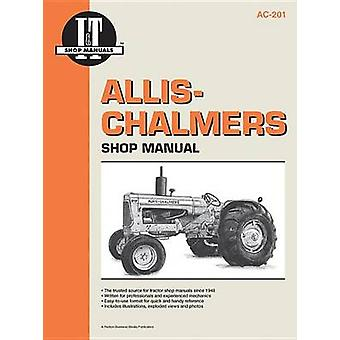 Allis-Chambers Shop Manual Ac20 Ac17 Ac25 & Ac27 by Haynes Manuals In