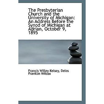The Presbyterian Church and the University of Michigan - An Address Be