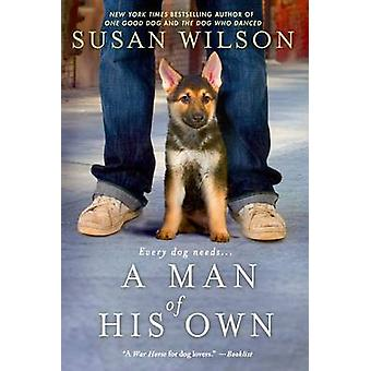 A Man of His Own by Susan Wilson - 9781250054487 Book