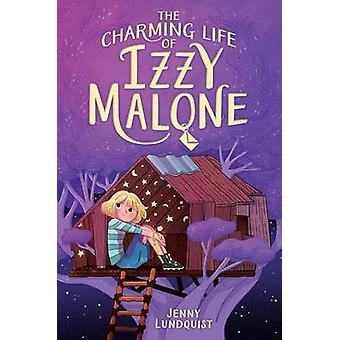 The Charming Life of Izzy Malone by Jenny Lundquist - 9781481460323 B