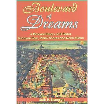 Boulevard of Dreams - A Pictorial History of El Portal - Biscayne Park