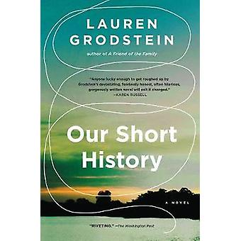 Our Short History by Lauren Grodstein - 9781616208011 Book