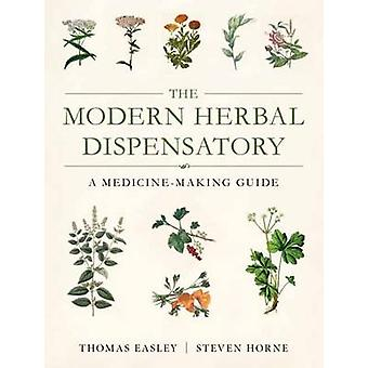 Modern Herbal Dispensatory - A Medicine-Making Guide by Thomas Easley
