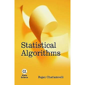 Statistical Algorithms by Rajan Chattamvelli - 9781842657270 Book