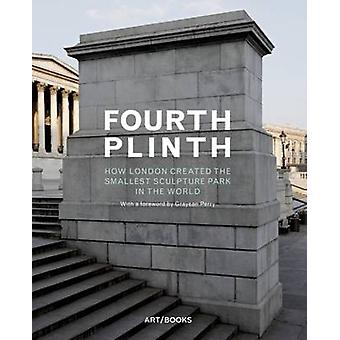 Fourth Plinth - How London Created the Smallest Sculpture Park in the