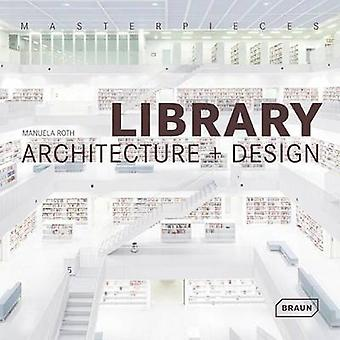 Masterpieces - Library Architecture + Design (2nd Revised edition) by