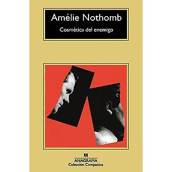 Cosmetica del Enemigo by Amelie Nothomb - 9788433977748 Book