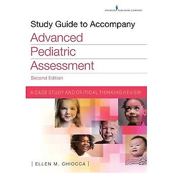 Studiehandledning till åtfölja avancerade Pediatric bedömning: en fallstudie och kritiskt tänkande examen översyn