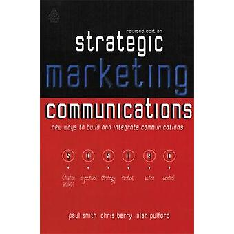 Strategic Marketing Communications by Smith & Paul R