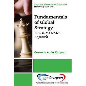 Fundamentals of Global Strategy by De Kluyver & Cornelis