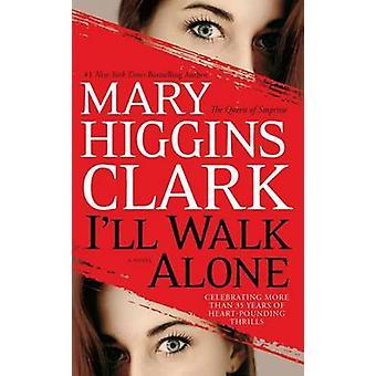 I'll Walk Alone by Mary Higgins Clark - 9781439180976 Book