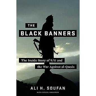 The Black Banners - The Inside Story of 9/11 and the War Against Al-Qa