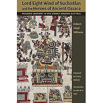 Lord Eight Wind of Suchixtlan and the Heroes of Ancient Oaxaca: Reading History in the Codex Zouche-Nuttall