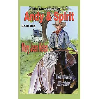 The Adventures of Andy  Spirit Book 1 by Kelso & Mary Jean