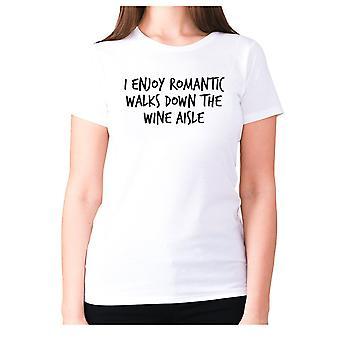 Womens funny drinking t-shirt slogan wine ladies novelty - I enjoy romantic walks down the wine aisle