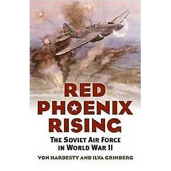 Rouge Phoenix Rising - l'aviation soviétique pendant la seconde guerre mondiale par Von Harde