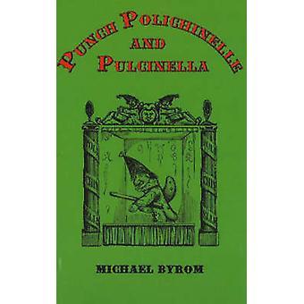 Punch Polichinelle  Pulcinella by Michael Byrom
