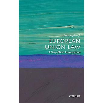 European Union Law A Very Short Introduction by Anthony Arnull