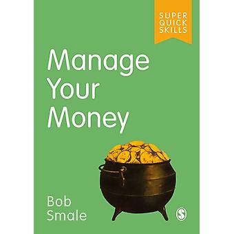 Manage Your Money by Bob Smale