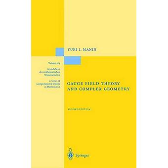 Gauge Field Theory and Complex Geometry by Appendix by S Merkulov & Yuri I Manin & Translated by N Koblitz & Translated by J R King